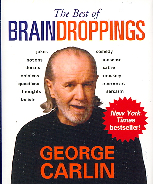 The Best of Brain Droppings By Carlin, George